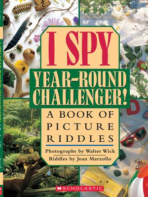 I Spy Year-round Challenger! By Marzollo, Jean/ Wick, Walter (ILT)