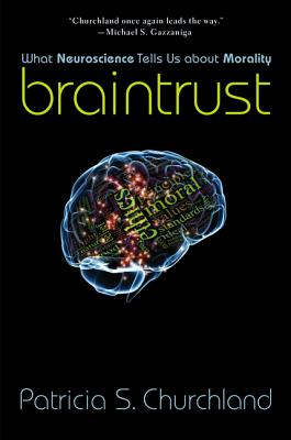 Braintrust By Churchland, Patricia S.
